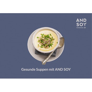 Gesunde Suppen mit AND SOY